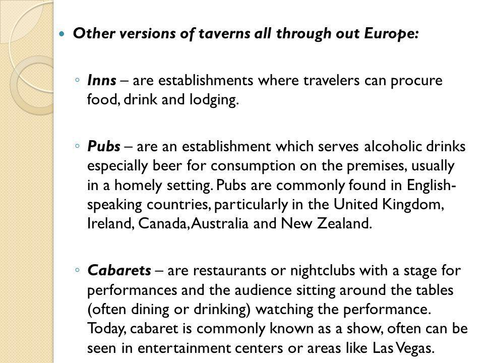Other versions of taverns all through out Europe: