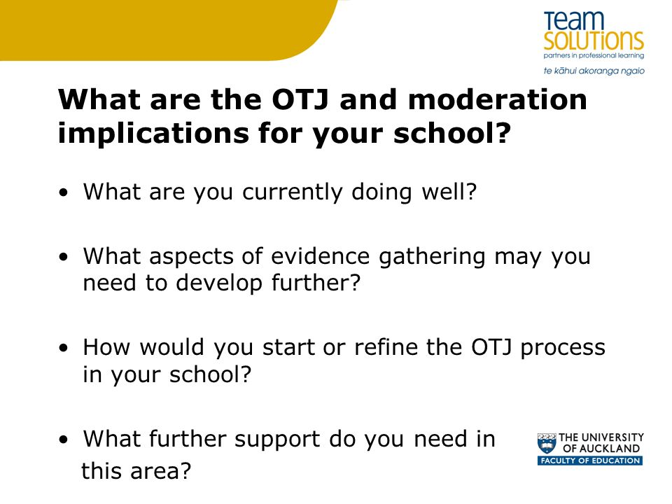 What are the OTJ and moderation implications for your school