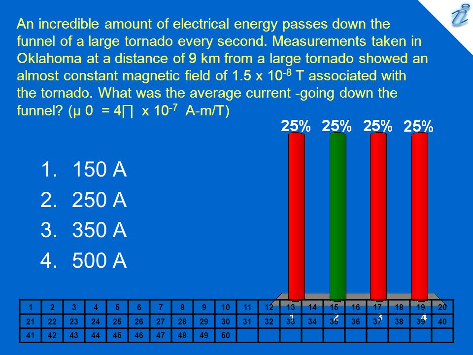 An incredible amount of electrical energy passes down the funnel of a large tornado every second. Measurements taken in Oklahoma at a distance of 9 km from a large tornado showed an almost constant magnetic field of 1.5 x 10-8 T associated with the tornado. What was the average current -going down the funnel (µ 0 = 4∏ x 10-7 A-m/T)