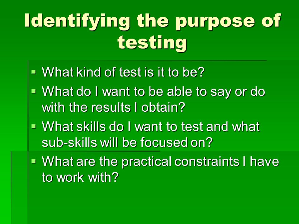 Identifying the purpose of testing