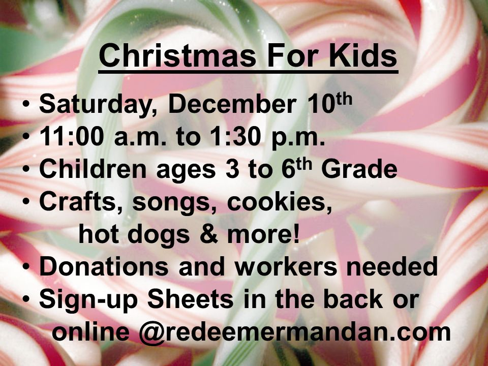 Christmas For Kids Saturday, December 10th 11:00 a.m. to 1:30 p.m.