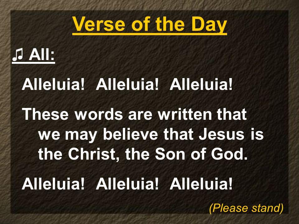 Verse of the Day Alleluia! Alleluia! Alleluia!