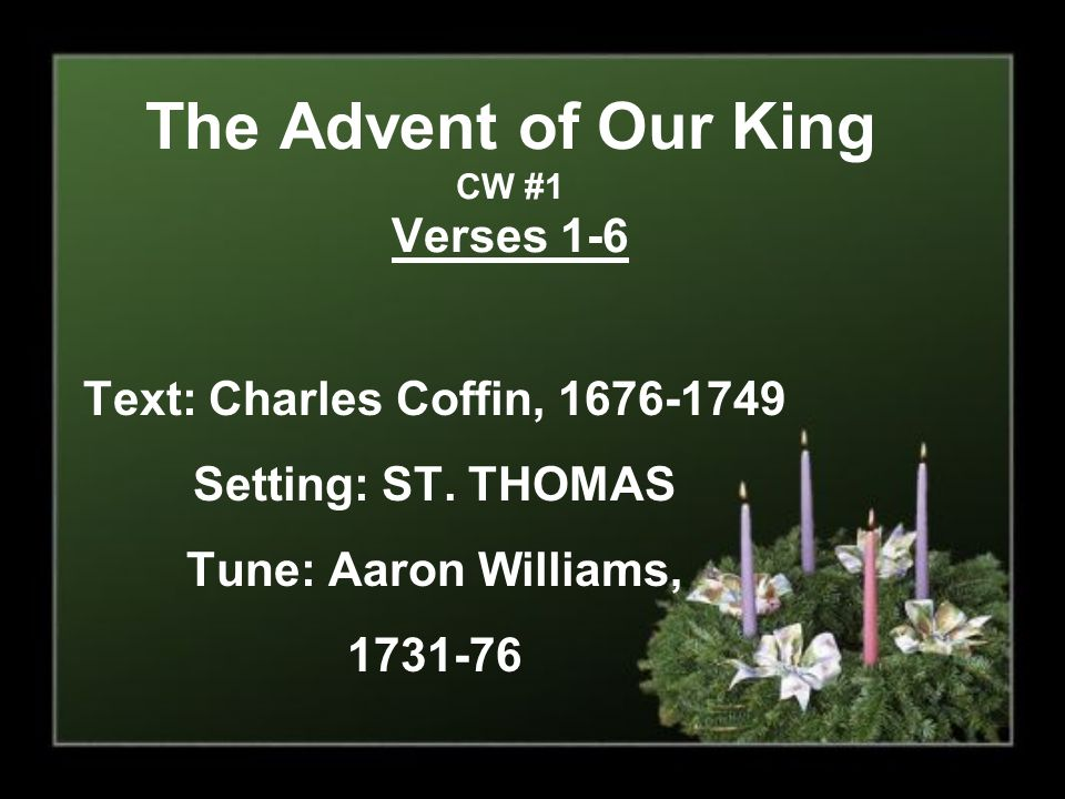 The Advent of Our King CW #1 Verses 1-6