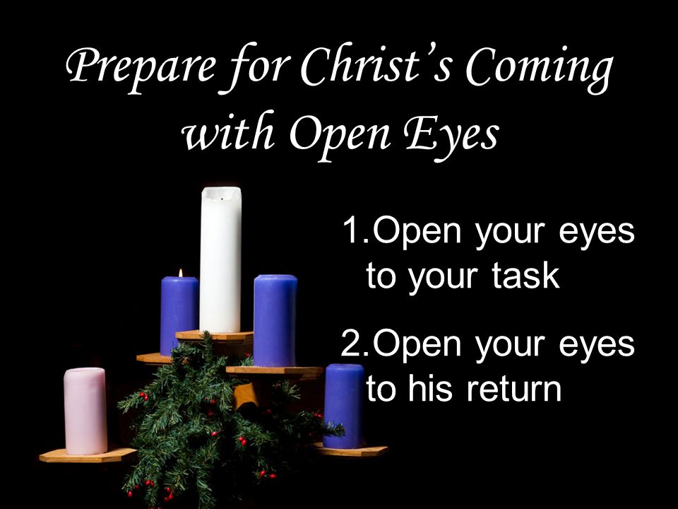 Prepare for Christ's Coming with Open Eyes