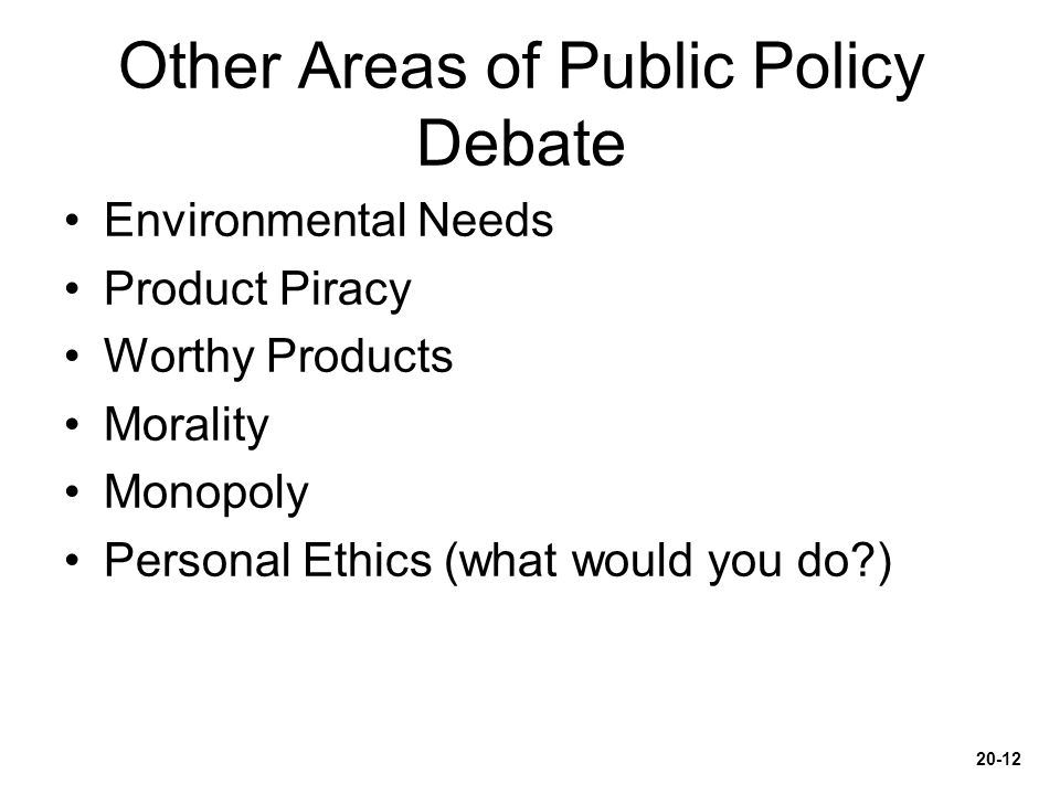 Other Areas of Public Policy Debate