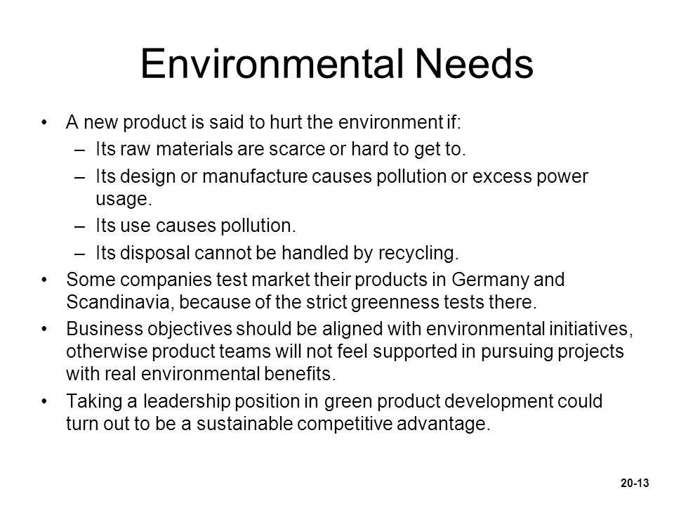 Environmental Needs A new product is said to hurt the environment if: