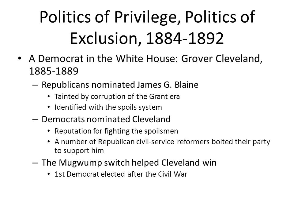 Politics of Privilege, Politics of Exclusion, 1884-1892