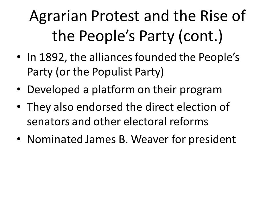 Agrarian Protest and the Rise of the People's Party (cont.)