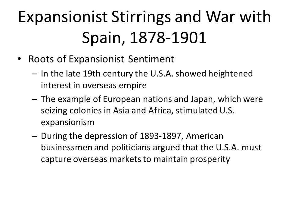 Expansionist Stirrings and War with Spain, 1878-1901