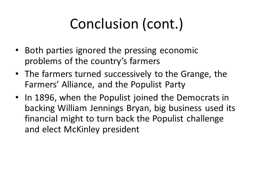 Conclusion (cont.) Both parties ignored the pressing economic problems of the country's farmers.