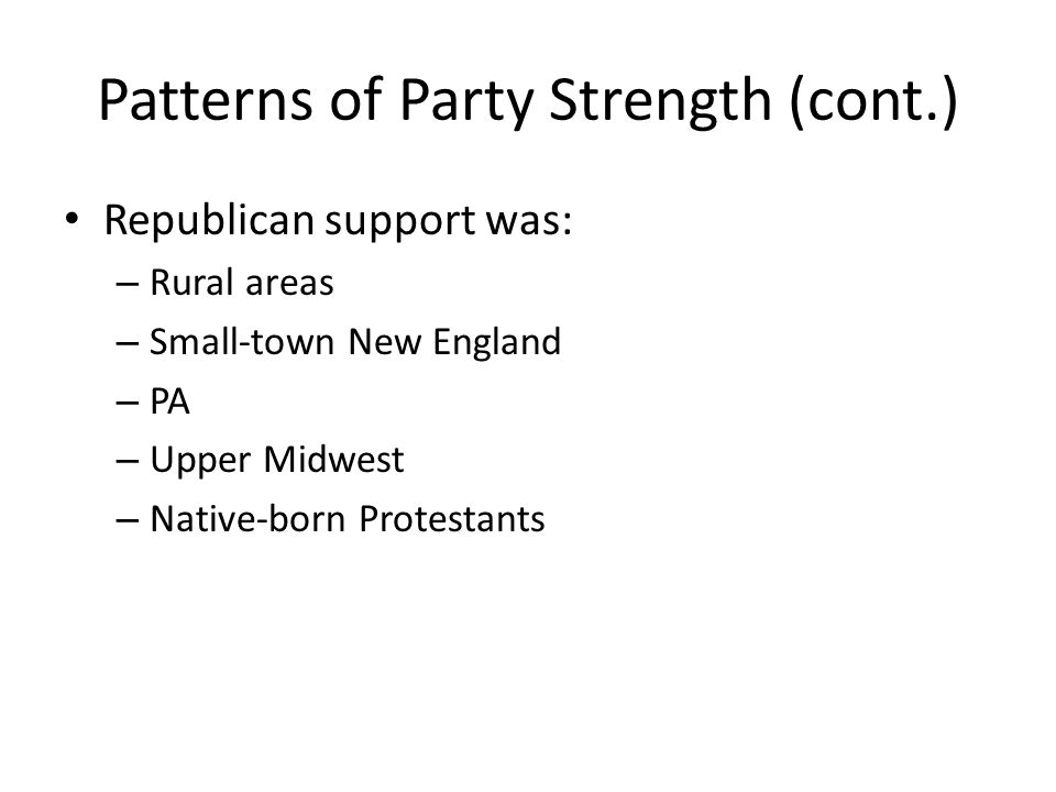 Patterns of Party Strength (cont.)