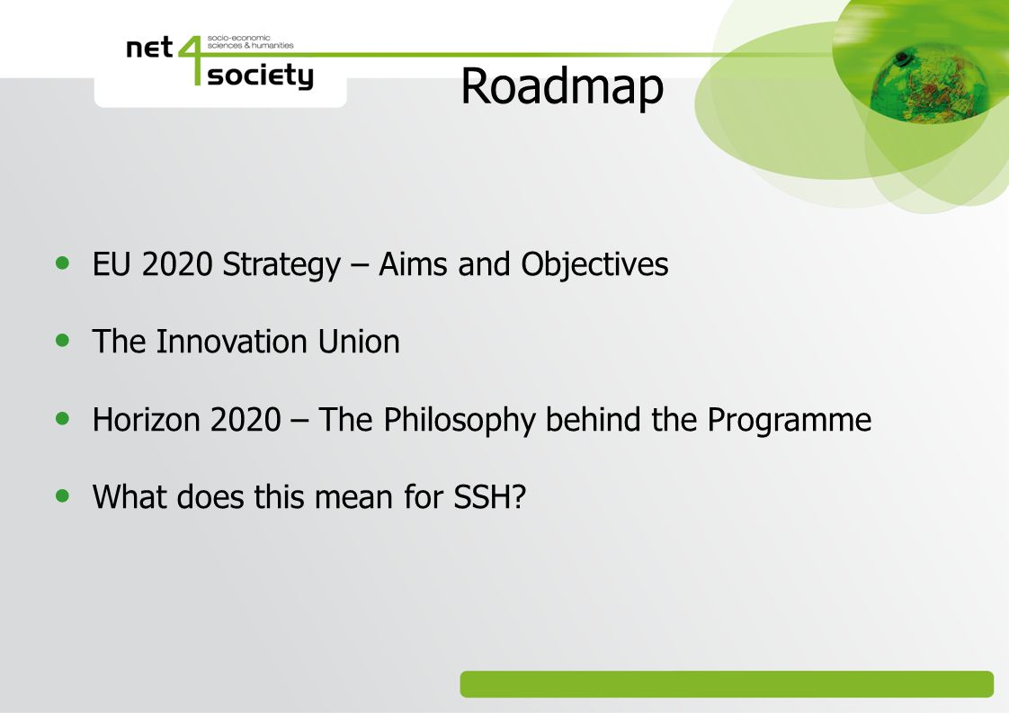 Roadmap EU 2020 Strategy – Aims and Objectives The Innovation Union