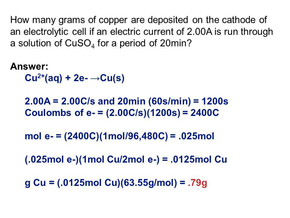 How many grams of copper are deposited on the cathode of an electrolytic cell if an electric current of 2.00A is run through a solution of CuSO4 for a period of 20min