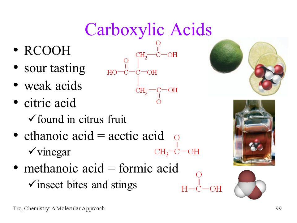 Carboxylic Acids RCOOH sour tasting weak acids citric acid