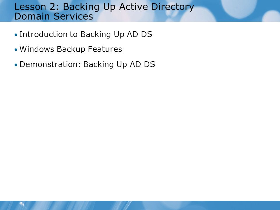 Lesson 2: Backing Up Active Directory Domain Services