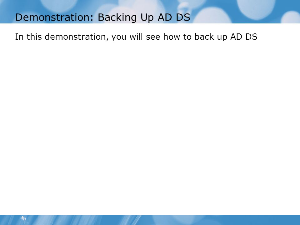 Demonstration: Backing Up AD DS