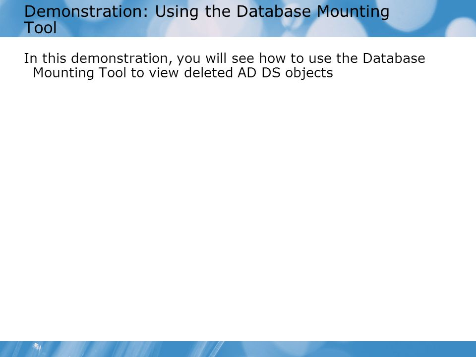 Demonstration: Using the Database Mounting Tool