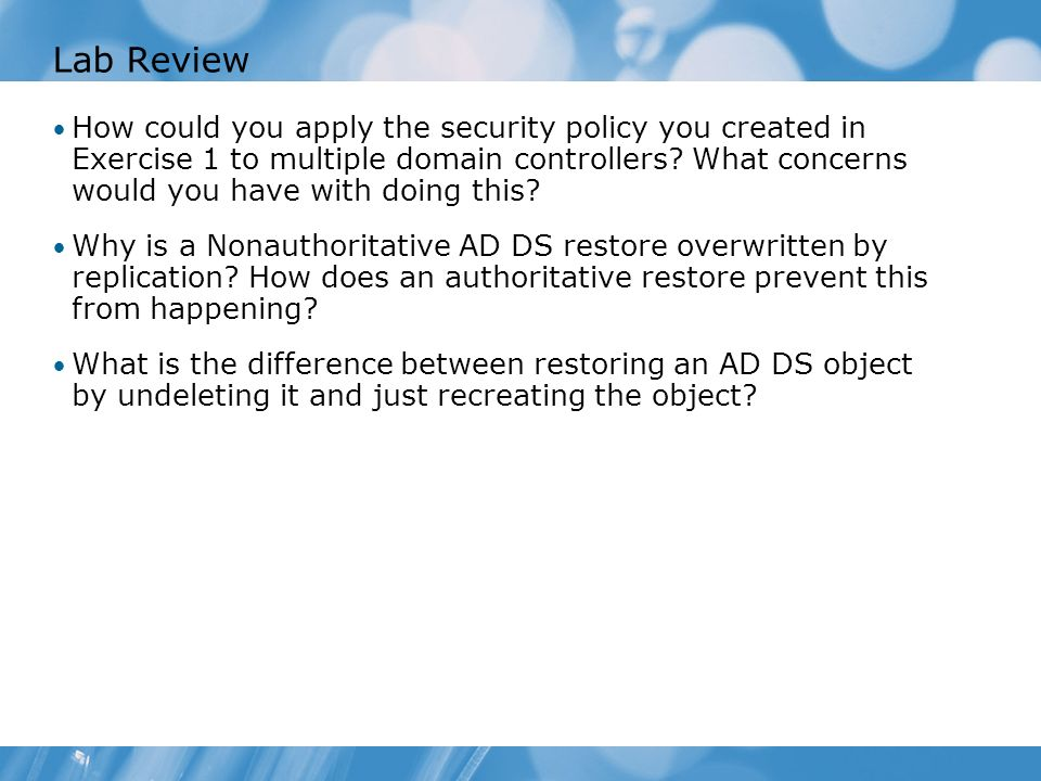 Course 6425A Lab Review. Module 9: Implementing an Active Directory Domain Services Maintenance Plan.
