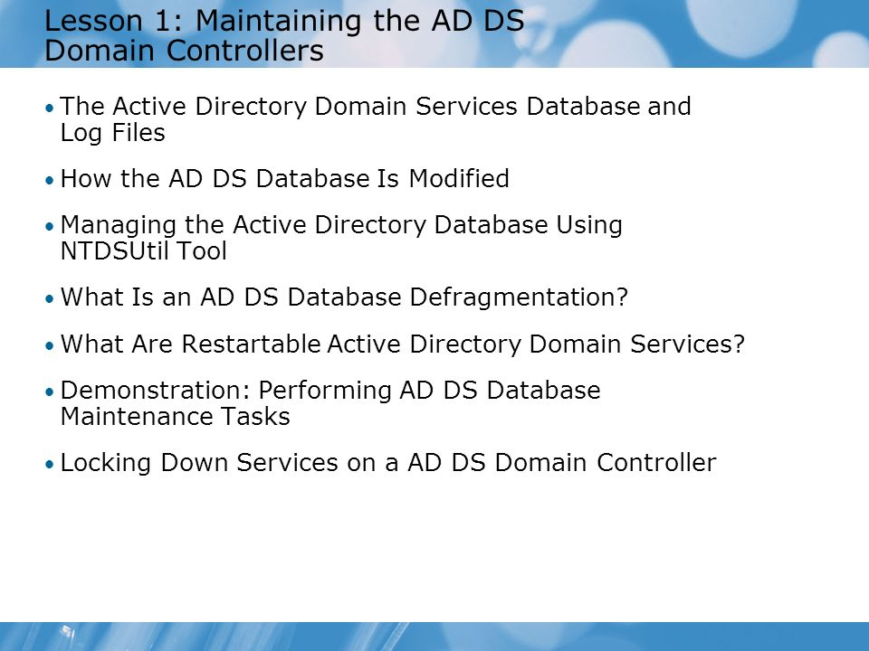Lesson 1: Maintaining the AD DS Domain Controllers