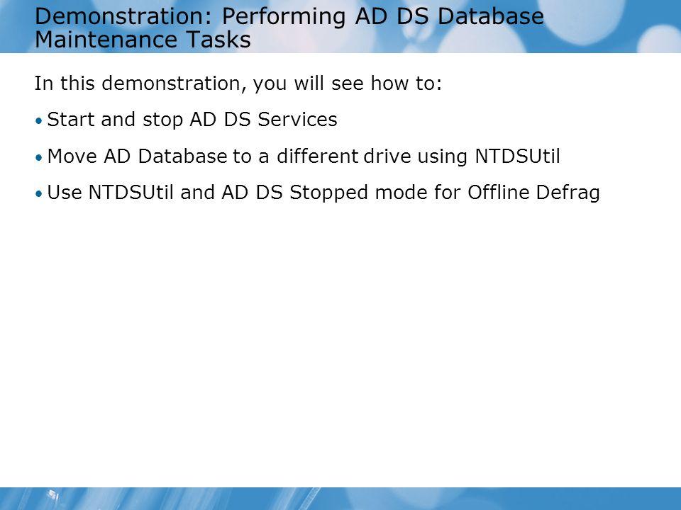 Demonstration: Performing AD DS Database Maintenance Tasks