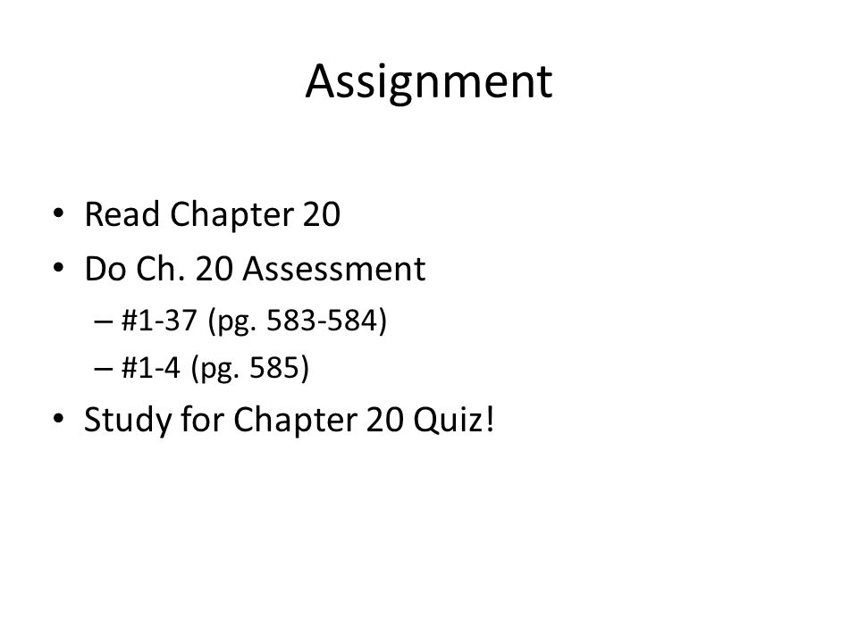 Assignment Read Chapter 20 Do Ch. 20 Assessment