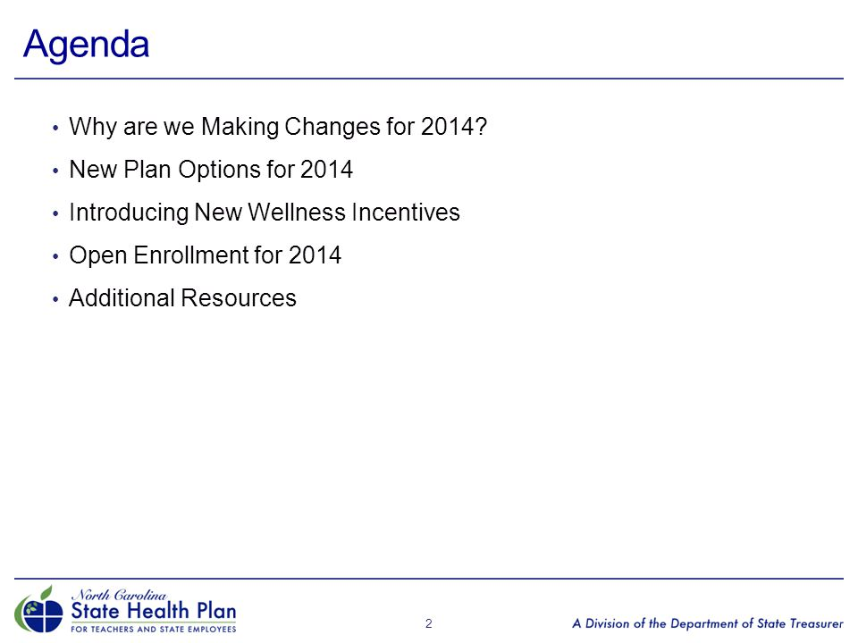 Agenda Why are we Making Changes for 2014 New Plan Options for 2014