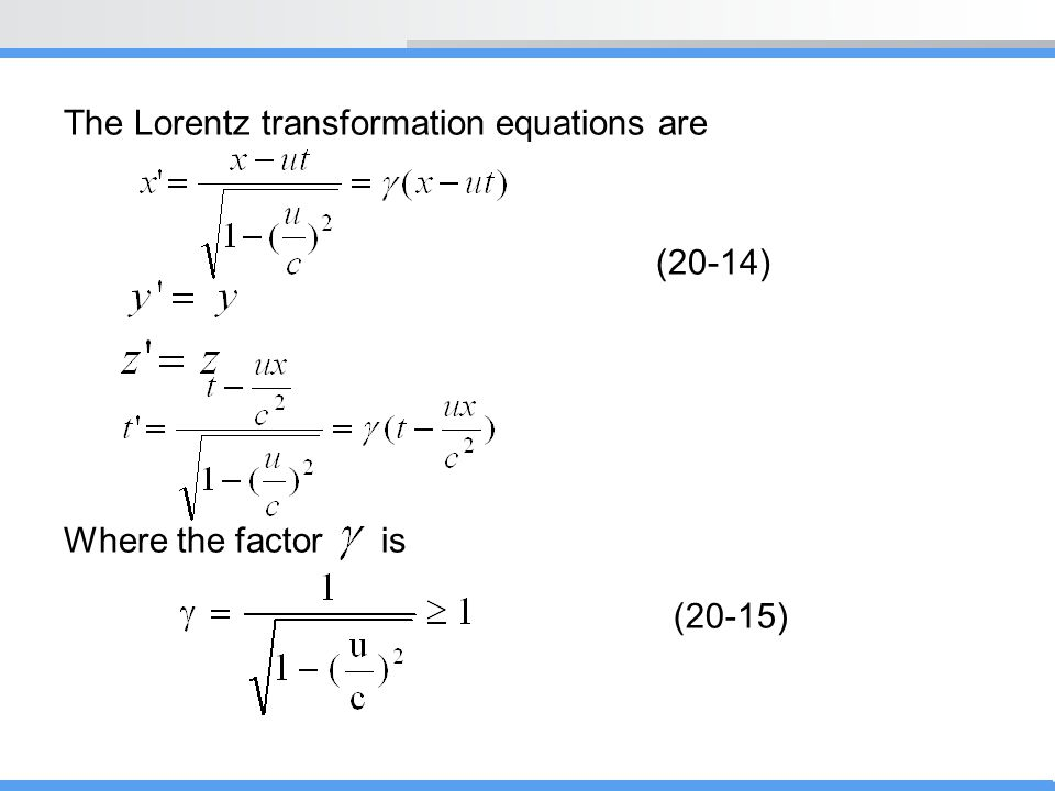 The Lorentz transformation equations are