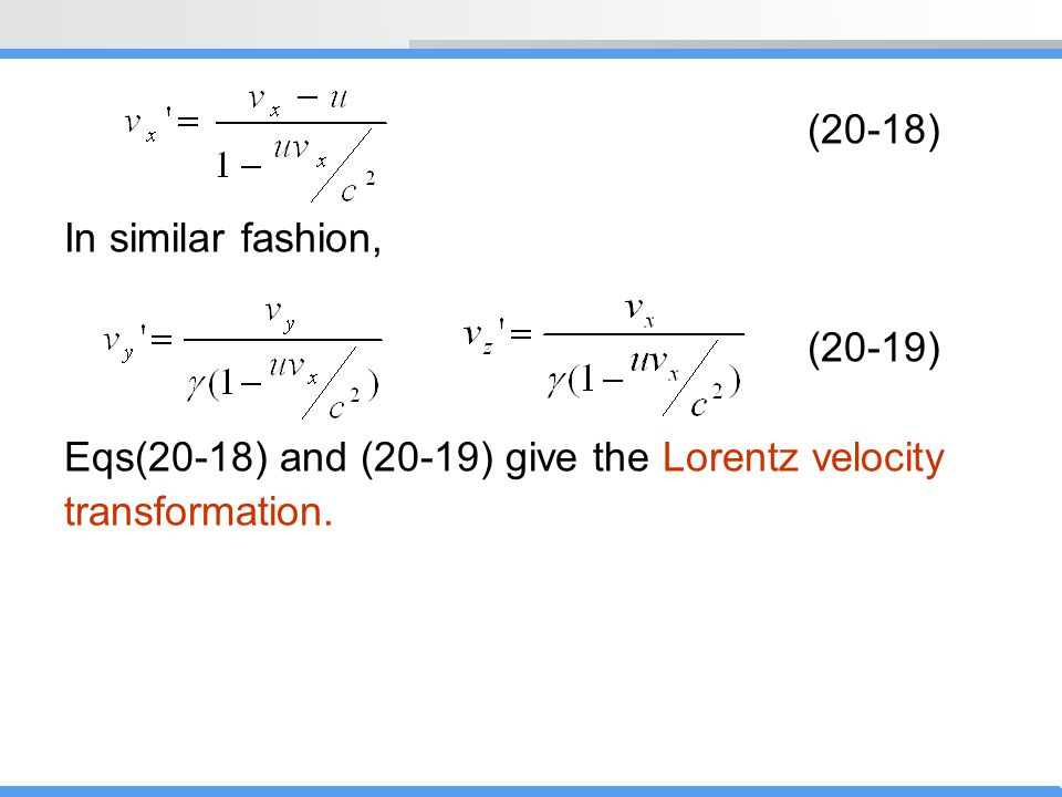 (20-18) In similar fashion, (20-19) Eqs(20-18) and (20-19) give the Lorentz velocity.