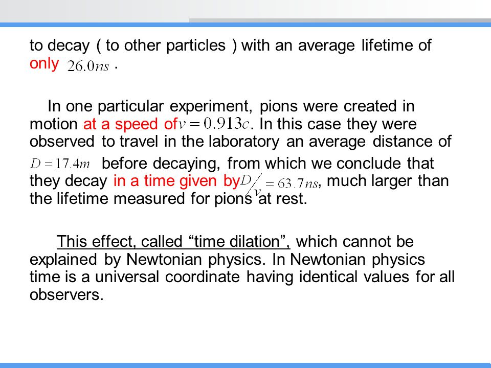 to decay ( to other particles ) with an average lifetime of only .