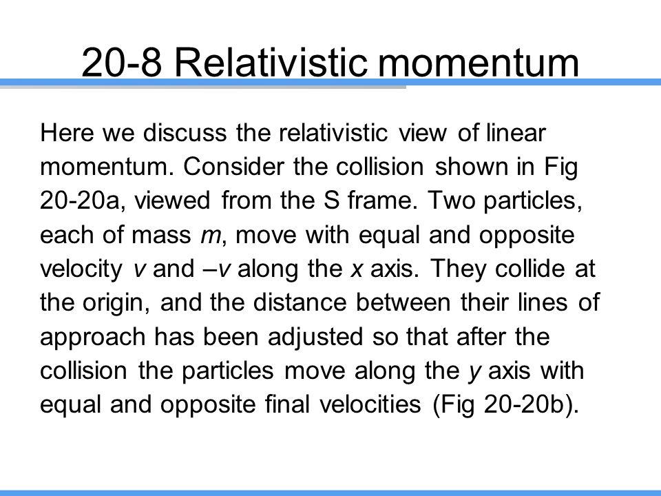 20-8 Relativistic momentum
