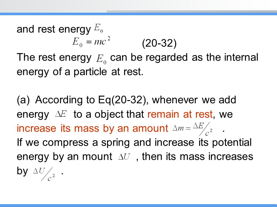 and rest energy (20-32) The rest energy can be regarded as the internal. energy of a particle at rest.