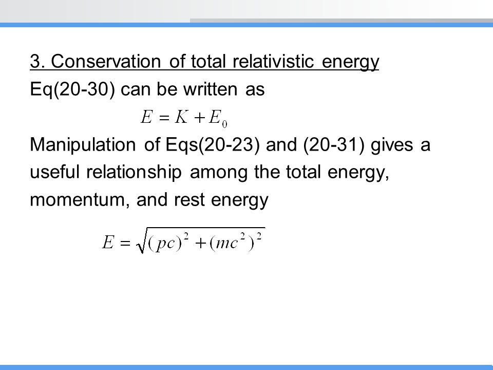 3. Conservation of total relativistic energy