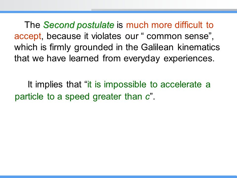 The Second postulate is much more difficult to
