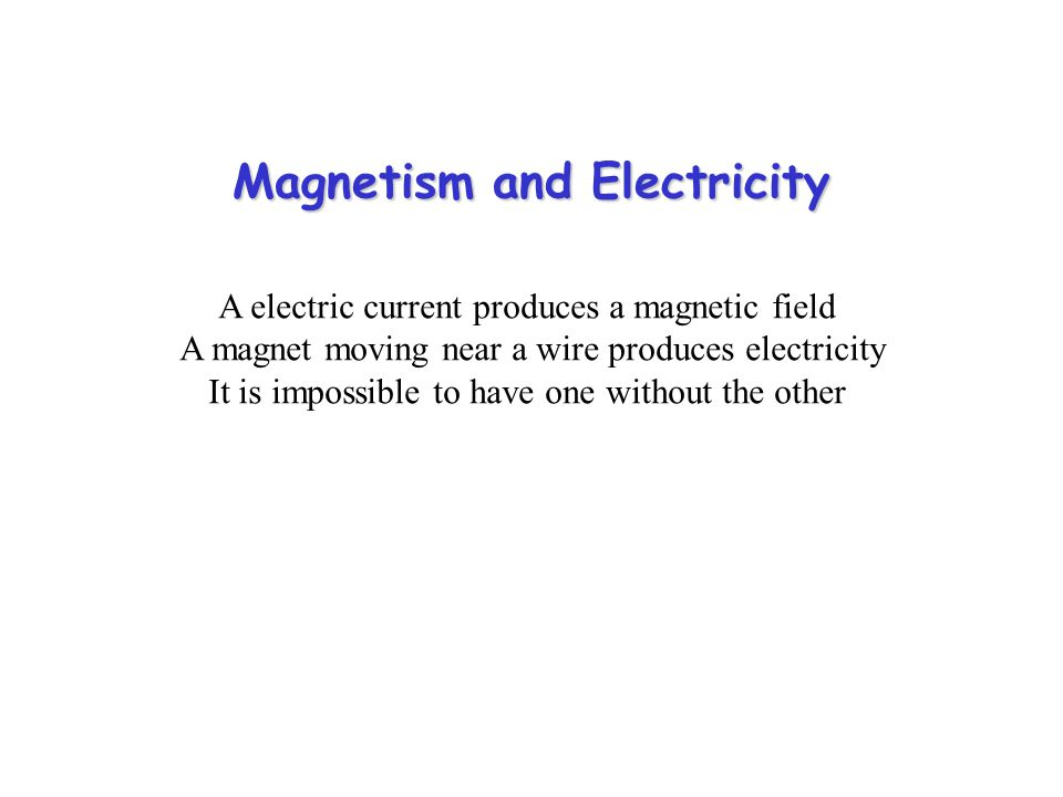 Magnetism and Electricity