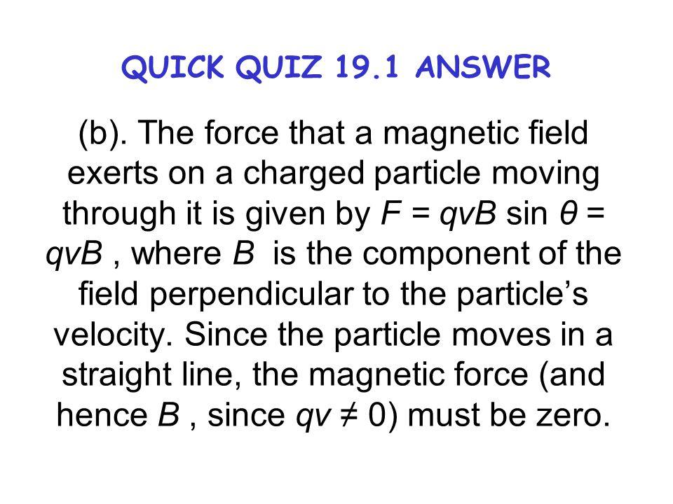 QUICK QUIZ 19.1 ANSWER