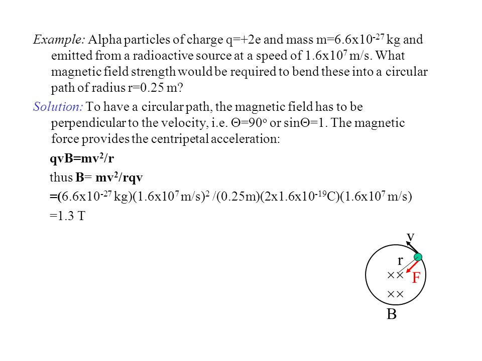 Example: Alpha particles of charge q=+2e and mass m=6
