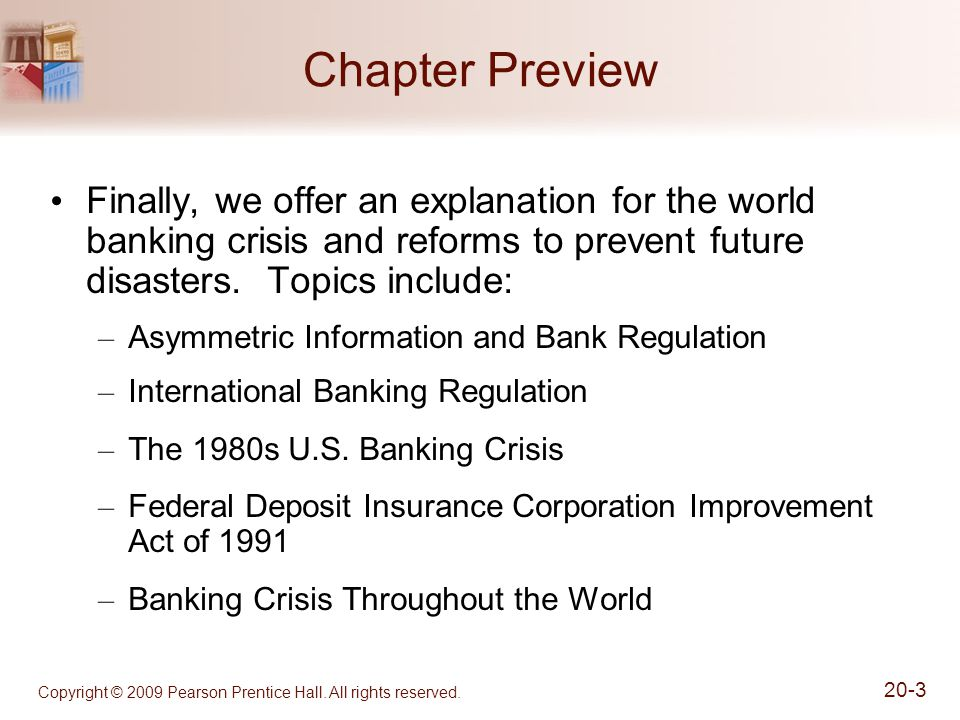 Chapter Preview Finally, we offer an explanation for the world banking crisis and reforms to prevent future disasters. Topics include: