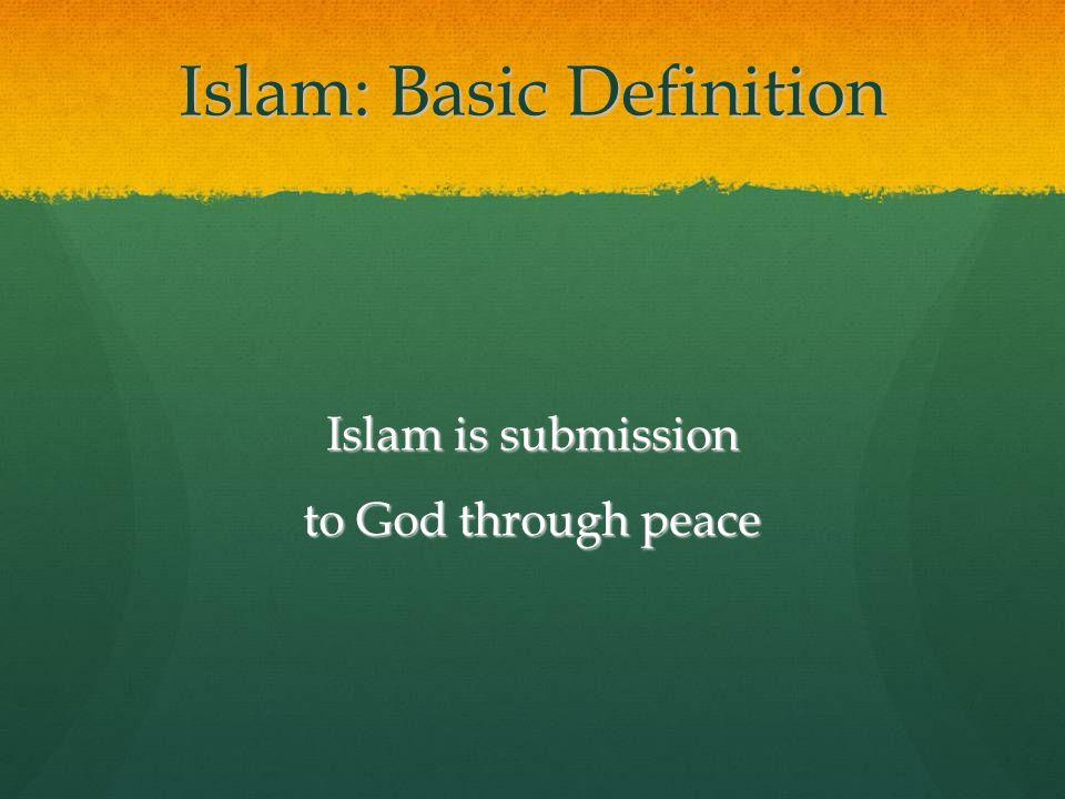 Islam: Basic Definition