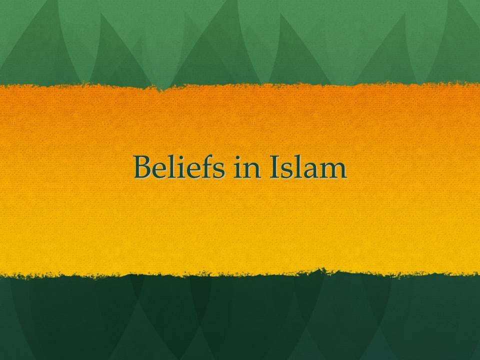 Beliefs in Islam