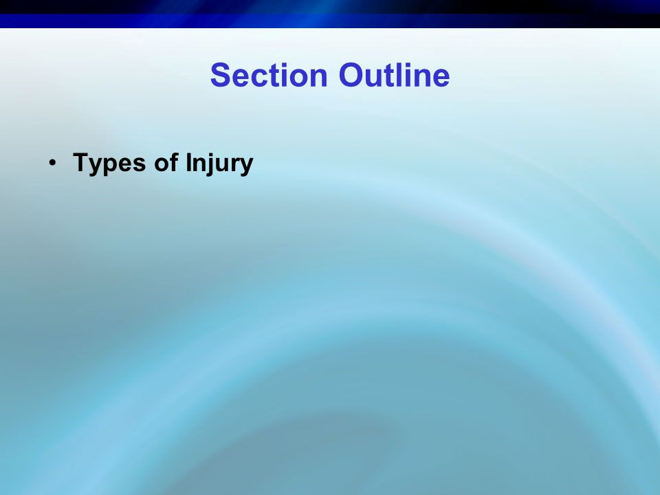 Section Outline Types of Injury