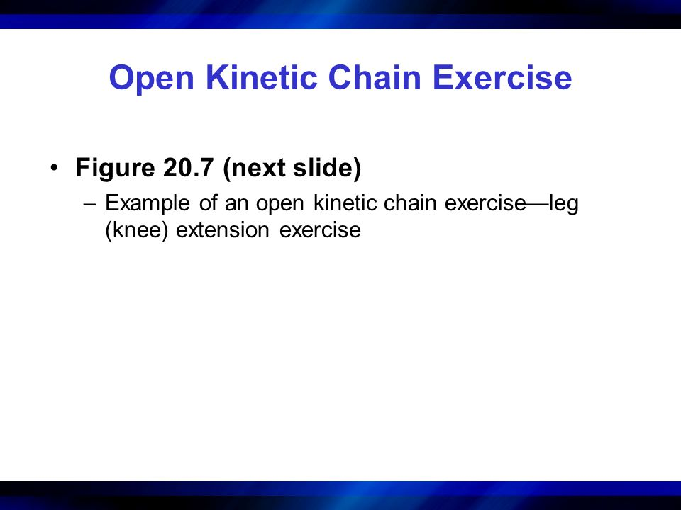 Open Kinetic Chain Exercise