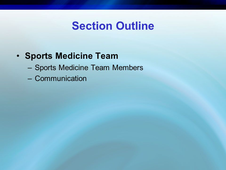 Section Outline Sports Medicine Team Sports Medicine Team Members