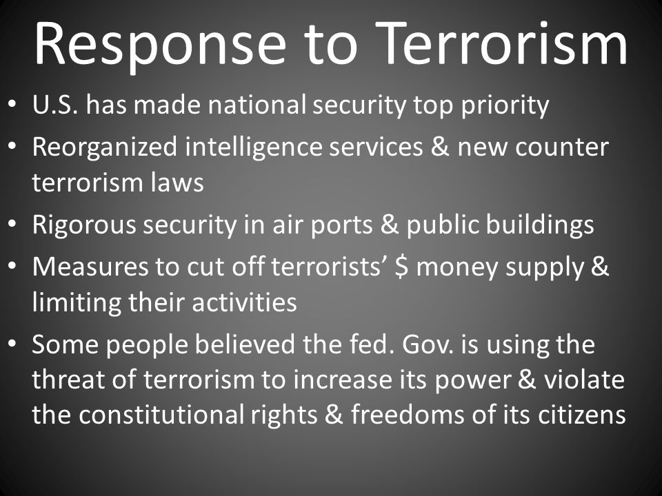 Response to Terrorism U.S. has made national security top priority