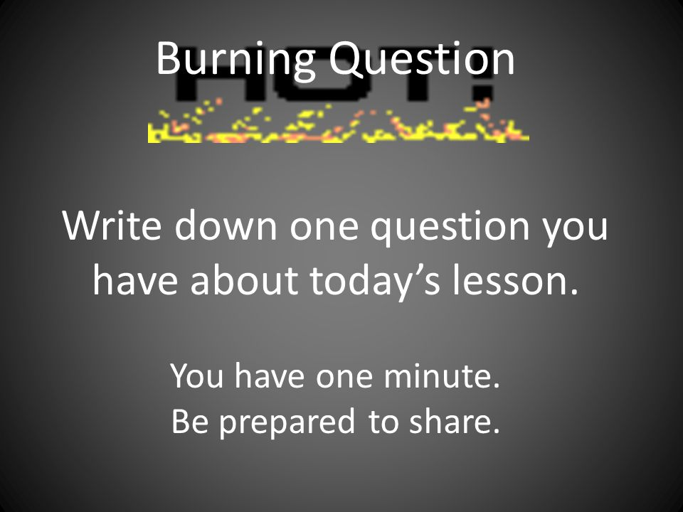 Write down one question you have about today's lesson.