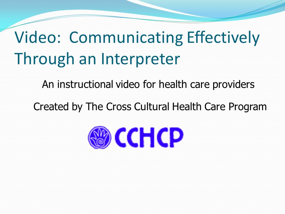 Video: Communicating Effectively Through an Interpreter
