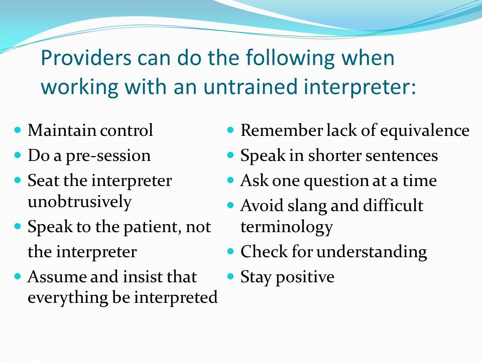 Providers can do the following when working with an untrained interpreter: