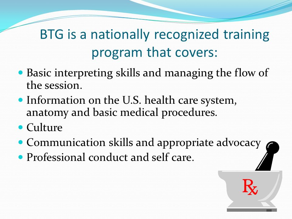BTG is a nationally recognized training program that covers: