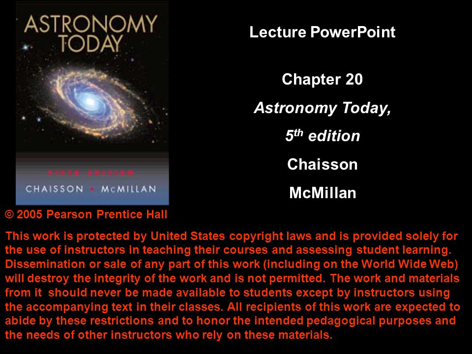 Lecture PowerPoint Chapter 20 Astronomy Today, 5th edition Chaisson