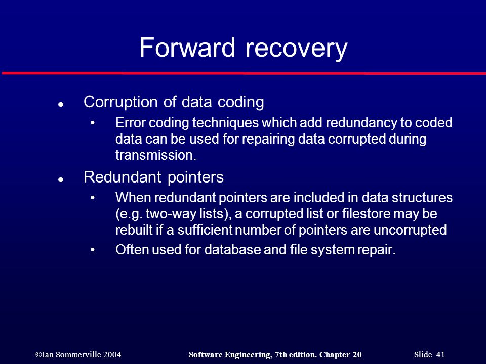 Forward recovery Corruption of data coding Redundant pointers
