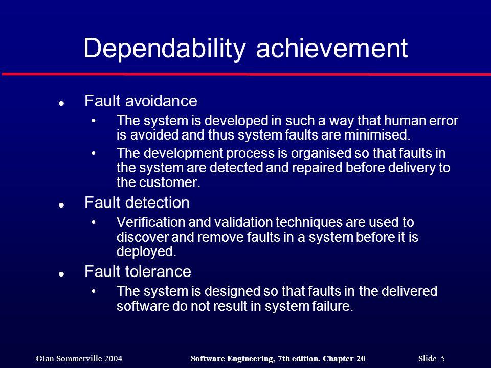 Dependability achievement